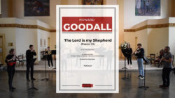 Goodall – The Lord is my Shepherd – Psalm 23